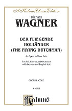 Der Fliegende Hollander (The Flying Dutchman) - An Opera in Three Acts