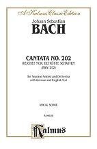 Cantata No. 202 -- Weichet nur, betrubte Schatten