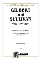 Trial by Jury, A Dramatic Cantata in One Act