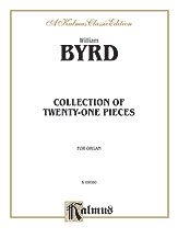 Byrd: 21 Pieces for the Organ (The Byrd Organ Book)