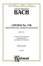 Cantata No. 170 -- Vergnugte Ruh', beliebte Seelenlust