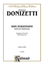Don Sebastiano (King of Portugal), An Opera in Five Acts