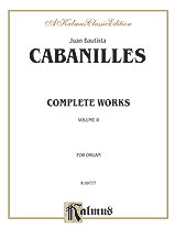Cabanilles: Complete Organ Works, Volume II