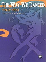 The Way We Danced, 1949--1999