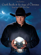 Garth Brooks & The Magic of Christmas (Songs from <I>Call Me Claus</I>)