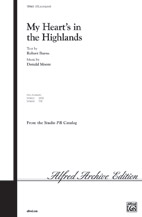 My Heart's in the Highlands : SATB : Donald Moore : Donald Moore : Sheet Music : 00-SV9663 : 029156199680