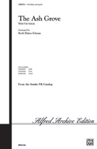 The Ash Grove : SAB : Ruth Elaine Schram : Sheet Music : 00-SVM01033 : 654979991496