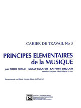 Principes Elementaires de la Musique (Keyboard Theory Workbooks), Volume 3