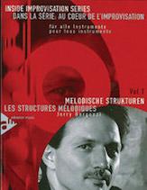 Dans La Serie: Au Coeur De L'Improvsation, Vol. 1: Les Structures Melodiques [Inside Improvisation Series, Vol. 1: Melodic Structures]