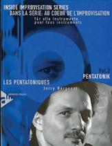 Dans La Serie: Au Coeur De L'Improvsation, Vol. 2: Les Pentatoniques [Inside Improvisation Series, Vol. 2: Pentatonics]