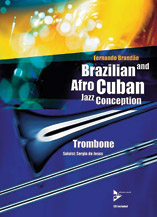 Brazilian and Afro-Cuban Jazz Conception: Trombone