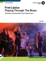 Playing Through the Blues: Alto Sax Edition (E-flat)