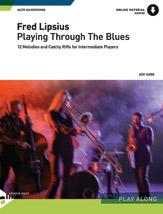 Playing Through the Blues: Alto Sax Edition (E-flat)