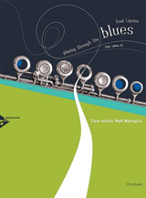 Playing Through the Blues: Flute Edition (C)