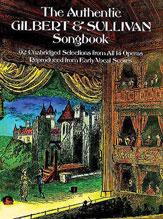 The Authentic Gilbert & Sullivan Songbook