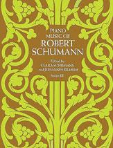 Piano Music of Robert Schumann, Series 3