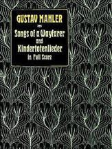 Songs of a Wayfarer and Kindertotenlieder