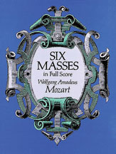 Wolfgang Amadeus Mozart : Six Masses : SATB : 01 Songbook : 9780486270869 : 06-270866