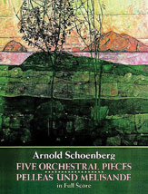 Five Orchestral Pieces and Pelleas und Melisande