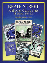 Beale Street and Other Classic Blues: 39 Works, 1901-1921