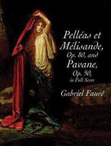 Pelleas et Melisande (Opus 80) and Pavane (Opus 50)
