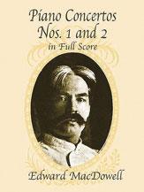 MacDowell: Piano Concertos Nos. 1 and 2