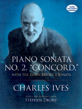 Piano Sonata No. 2, 'Concord,' With the Essays Before a Sonata