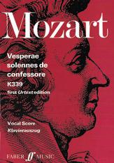 Wolfgang Amadeus Mozart : Vesperae solennes de Confessore, K. 339 : SATB : 01 Songbook : 9780571511694 : 12-0571511694