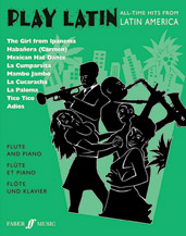 Play Latin Flute; All-Time Hits from Latin America (Book); Flute & Piano (Flute); Latin; #YL12-0571517714 Arr. Alan Gout