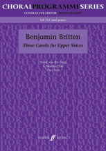 Benjamin Britten : Three Carols : SA : Songbook : 9780571518609 : 12-0571518605