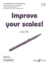 Improve Your Scales! Flute, Grade 4-5