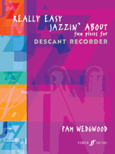 Really Easy Jazzin' About: Fun Pieces for Recorder