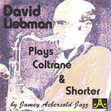 David Liebman Plays Coltrane & Shorter