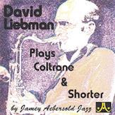 David Liebman Plays Coltrane & Shorter
