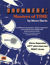 Drummers: Masters of Time; 13 Different Drummers; 17 Jazz Segments Transcribed from Aebersold Play-A-Long Records (Book & CD) (Drum Set); Jazz; #YL24-DM By Steve Davis