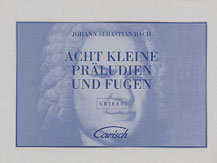 Acht Kleine Praludien und Fugen (Eight Little Preludes and Fugues)