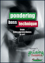 Grooving for Heaven, Volume 4: Pondering Bass Technique