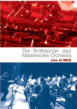 The Smithsonian Jazz Masterworks Orchestra: Live at MCG