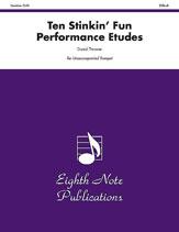 Ten Stinkin' Fun Performance Etudes
