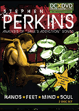 Stephen Perkins: Hands * Feet * Mind * Soul