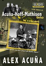 Alex Acuna: Acuna-Hoff-Mathisen Trio in Concert