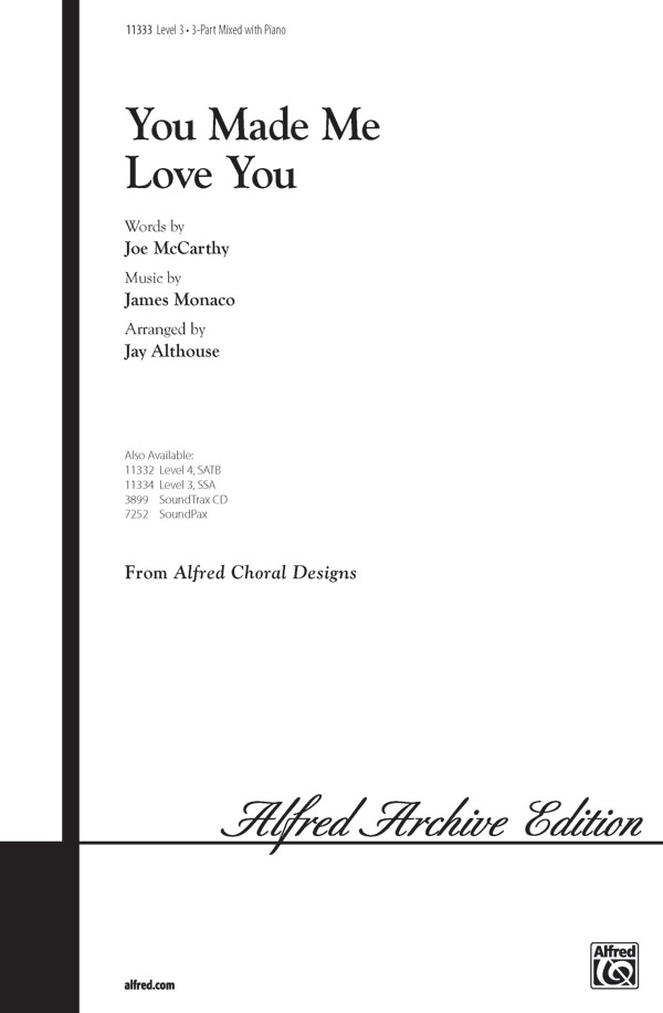 You Made Me Love You : 3-Part Mixed : Jay Althouse : James V. Monaco : Songbook & CD : 00-11333 : 038081023861