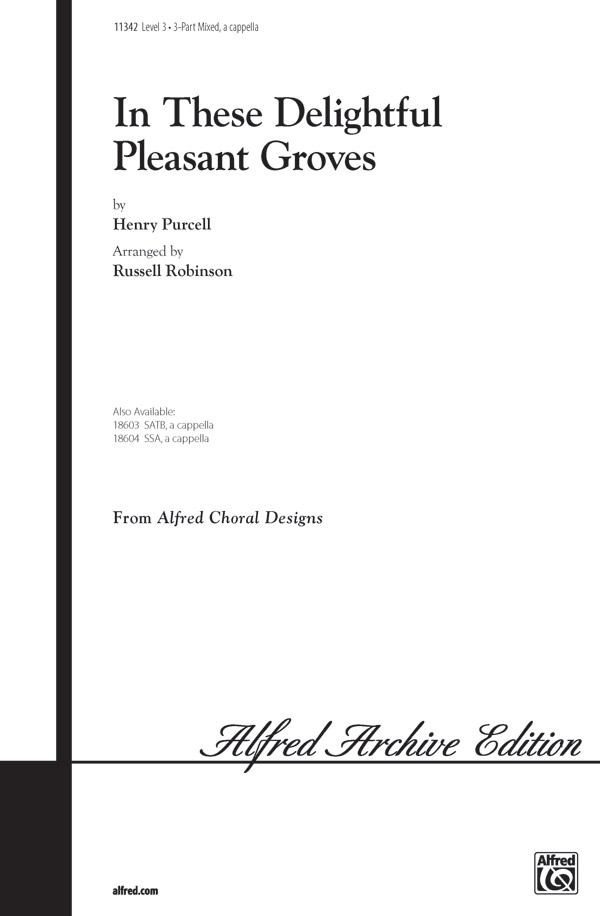 In These Delightful Pleasant Groves : 3-Part Mixed, <i>a cappella</i : Russell Robinson : Traditional : Sheet Music : 00-11342 : 038081023960