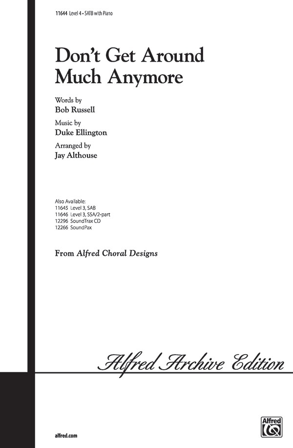 Don't Get Around Much Anymore : SATB : Jay Althouse : Duke Ellington : Duke Ellington : Sheet Music : 00-11644 : 038081118840