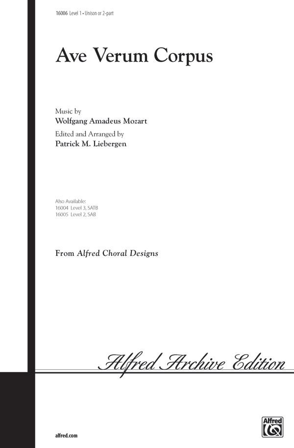 Ave Verum Corpus : Unison : Patrick Liebergen : Wolfgang Amadeus Mozart : Sheet Music : 00-16006 : 038081130255