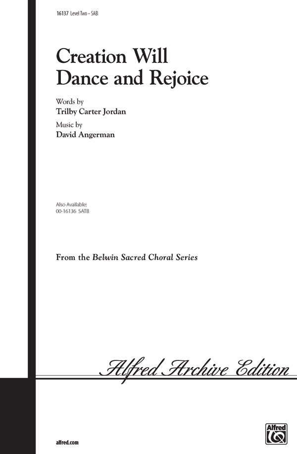 Creation Will Dance and Rejoice! : SAB : David Angerman : David Angerman : Sheet Music : 00-16137 : 038081143569