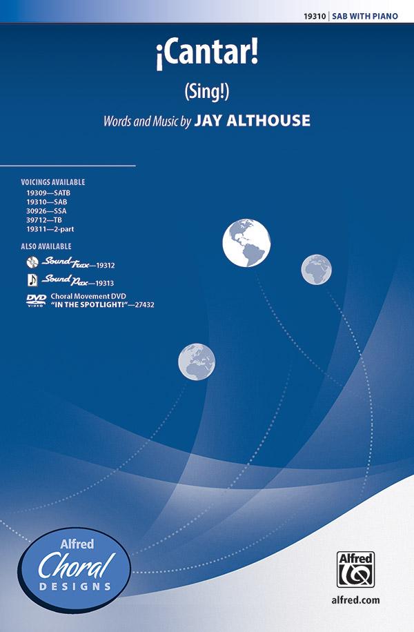 Cantar! (Sing!) : SAB : Jay Althouse : Jay Althouse : Sheet Music : 00-19310 : 038081179551