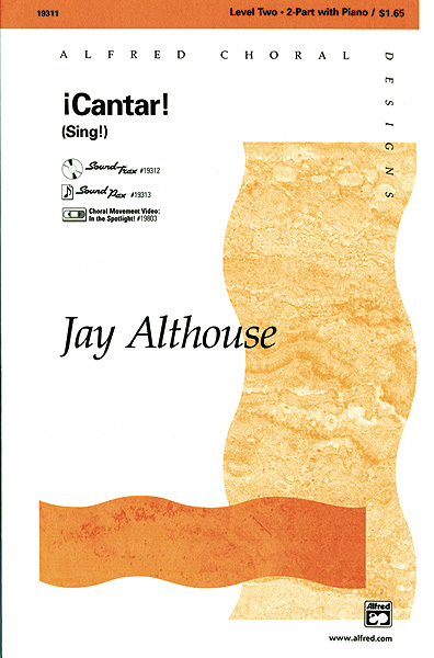 Cantar! (Sing!) : 2-Part : Jay Althouse : Sheet Music : 00-19311 : 038081179568