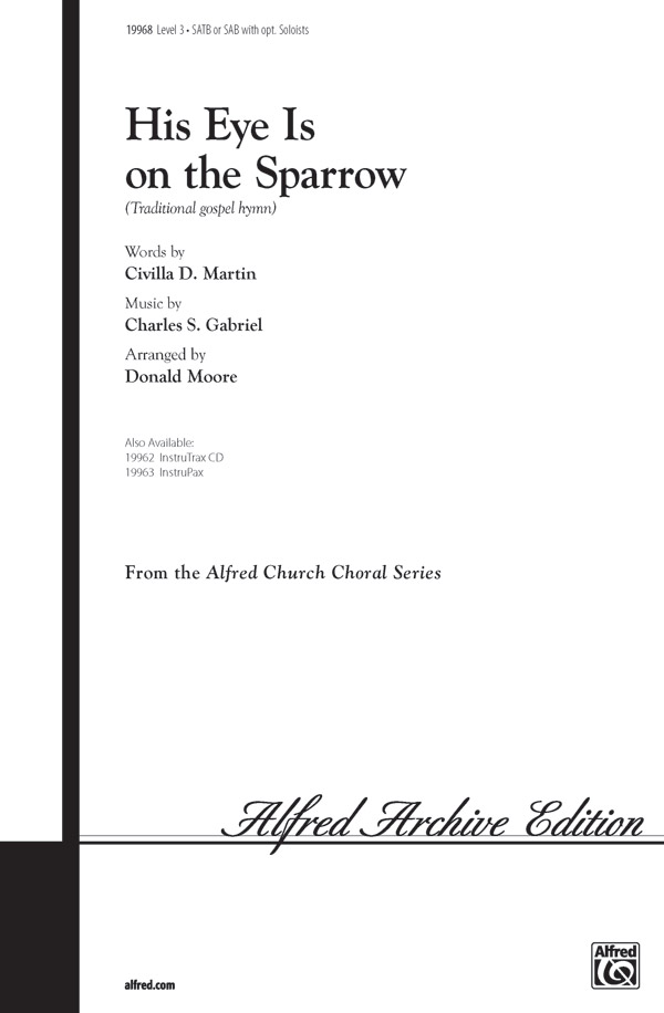 His Eye Is on the Sparrow : SATB : Donald Moore : Sheet Music : 00-19968 : 038081188713