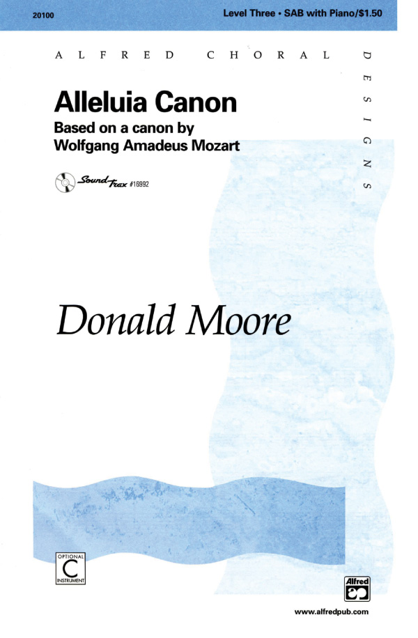 Alleluia Canon : SAB : Donald Moore : Wolfgang Amadeus Mozart : Sheet Music : 00-20100 : 038081186641
